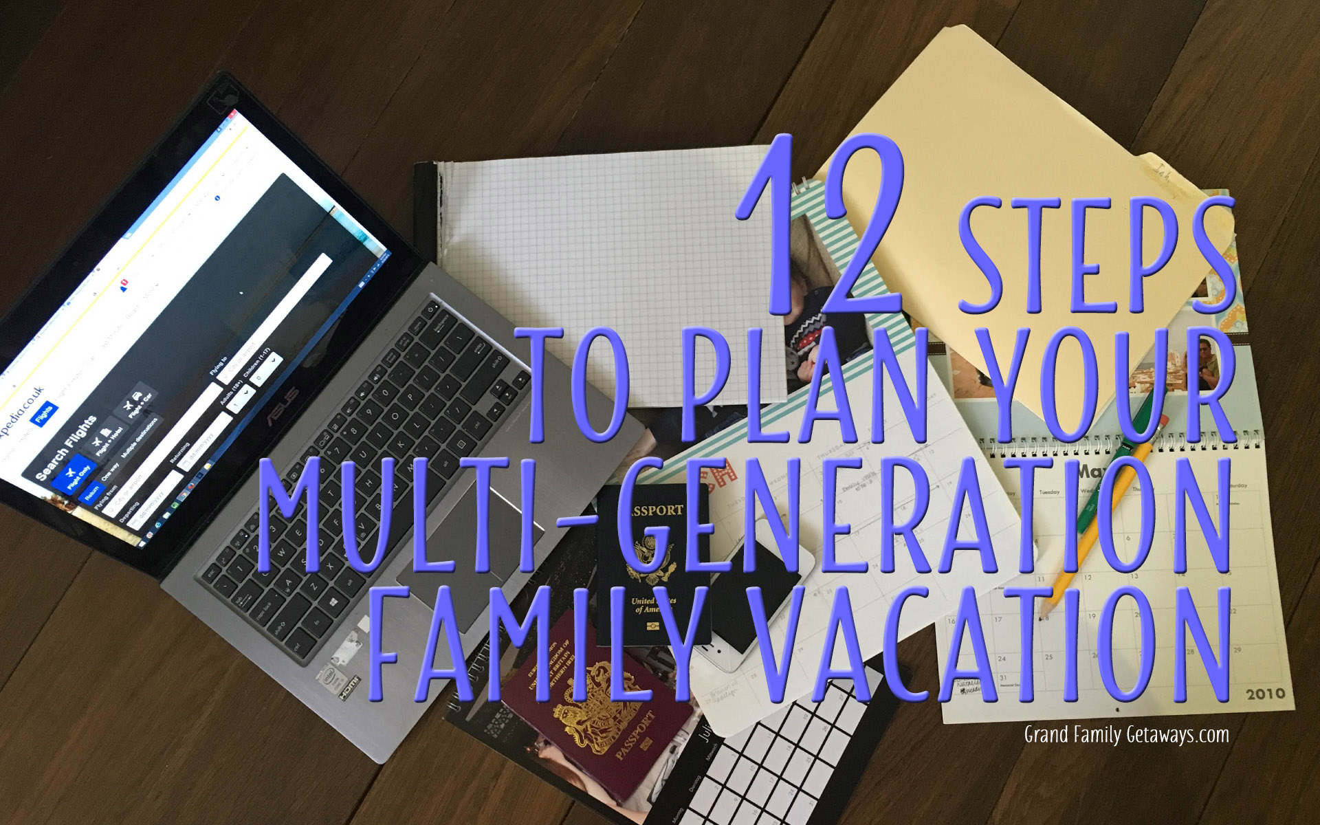 Grand Family Getaways - 12 Steps to Plan your Multi-generation family vacation