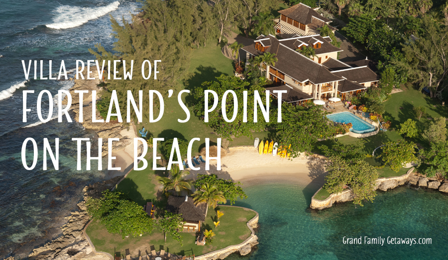 Fortlands Point on the Beach Jamaica family villa review