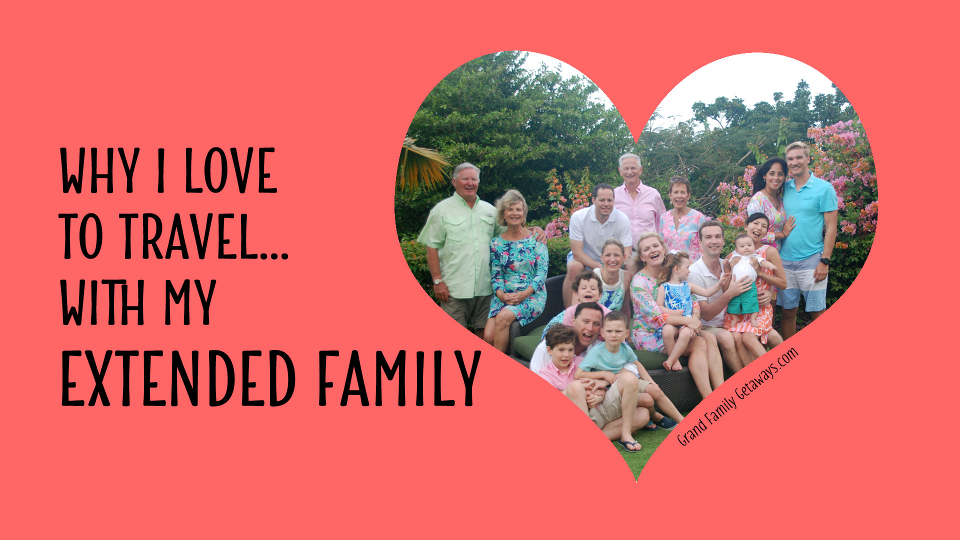 Why I love travel with my extended family
