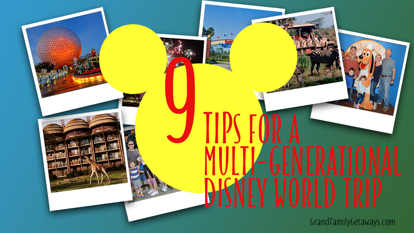 9 Tips for a Multi-Generational Disney World Trip