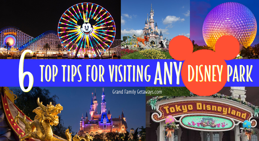 6 Top Tips for Visiting ANY Disney Park