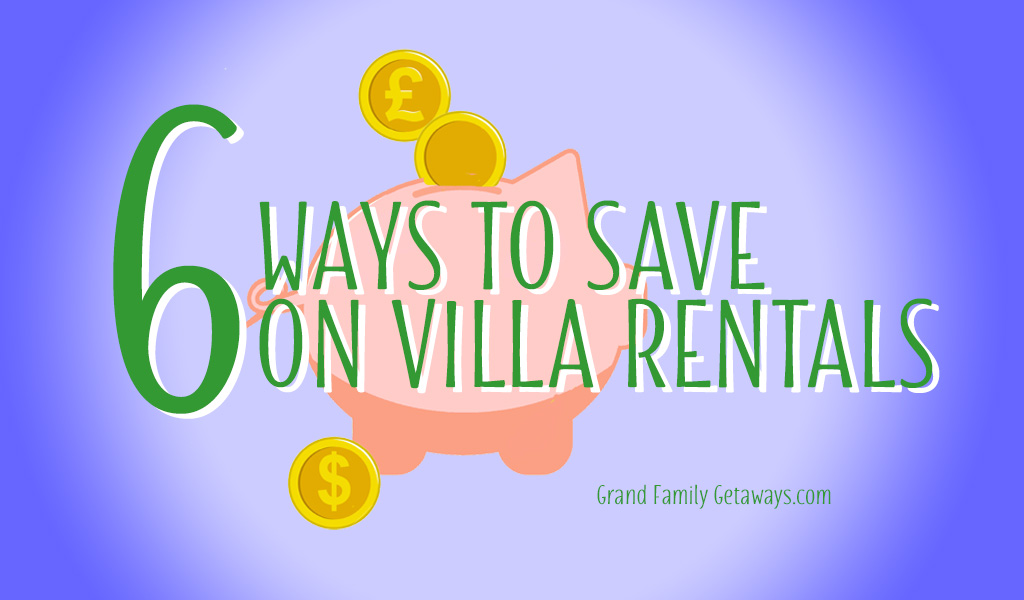 save money on villa rentals and get a discount on luxury family vacations