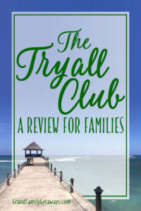 Grand Family Getaways Tryall Club review